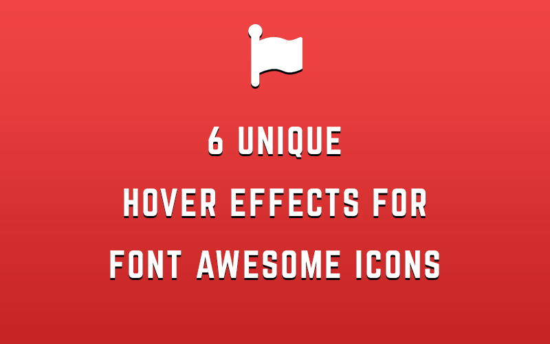 6 Unique Hover Effects using Font Awesome Icons | Divjot Co